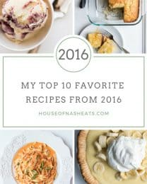 A collection of some of the best dinner & dessert recipes from House of Nash Eats in 2016. These favorite recipes are guaranteed to please!