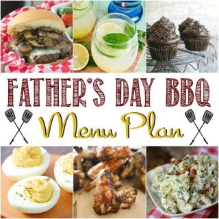 Celebrate Dad and the start of Summer with this Father's Day Barbecue Menu Plan full of delicious recipes from some of my favorite food bloggers that are sure to make him feel special!