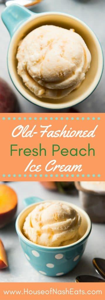 old fashioned fresh peach ice cream