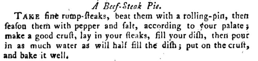 Hannah Glasse recipe for Beef Steak Pie from The Art of Cookery Made Plain and Easy.