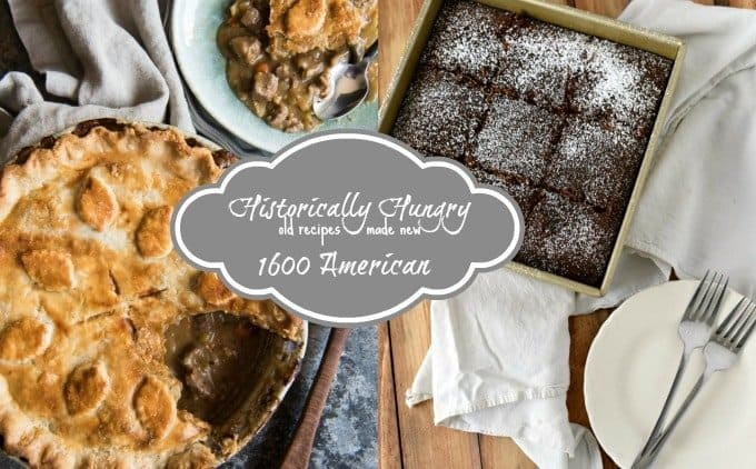 Historically Hungry - Old Recipes Made New featuring recipes for Beef Steak Pie and Colonial Gingerbread Cake from the Salem Witch Trial era of 17th century America as adapted by House of Nash Eats and The Gingered Whisk.