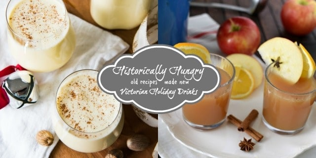 historically hungry old recipes made new victorian holiday drinks