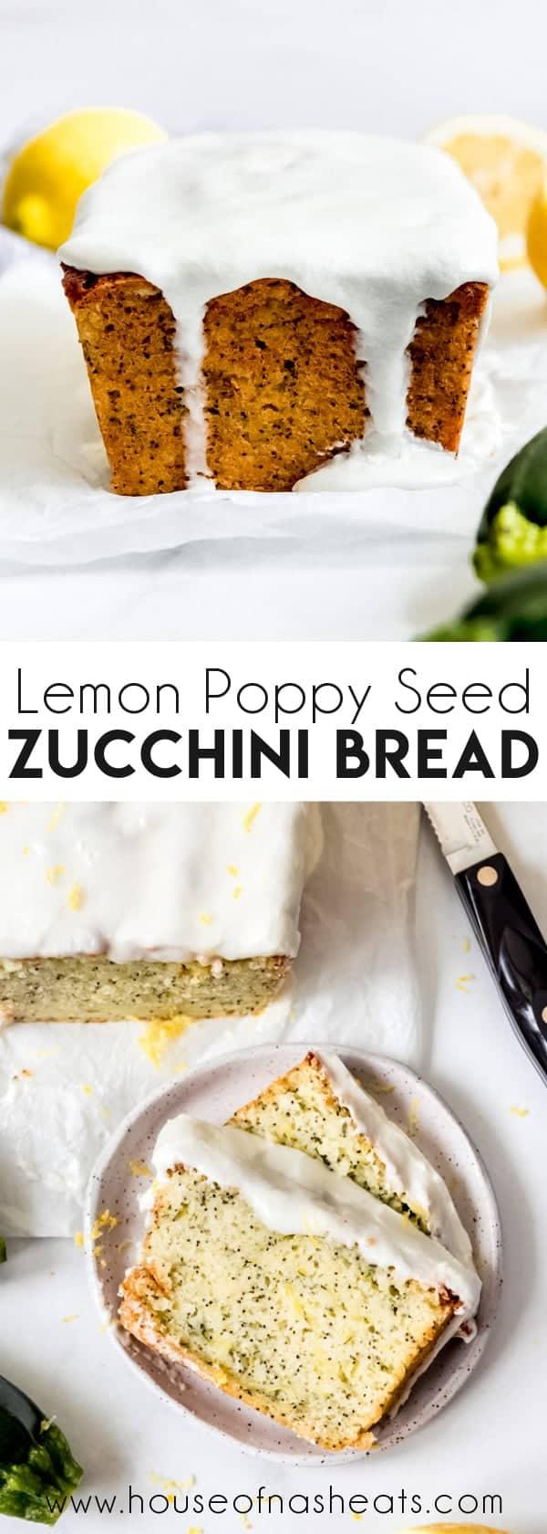 lemon poppy seed zucchini bread  house of nash eats